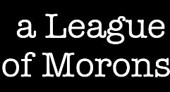 leagueofmorons